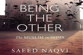 Book Excerpt: Saeed Naqvi's 'Being the Other: The Muslim in India